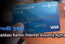 İş Bankası Kartını İnternet Alışveriş Açma