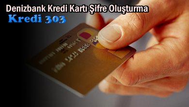 Denizbank Kredi Kartı Şifre Oluşturma