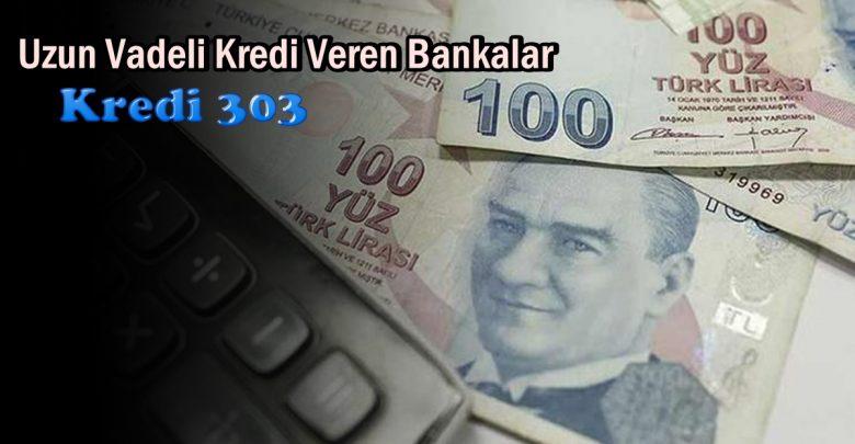 Uzun Vadeli Kredi Veren Bankalar